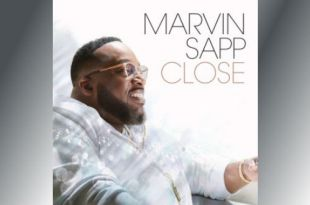 Marvin Sapp releases 11th solo album Close - Out now!