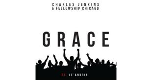 Charles Jenkins & Fellowship Chicago - Grace (feat. Le'Andria Johnson)