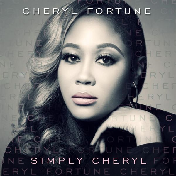 "CHERYLFORTUNE TO RELEASEDEBUT ALBUM ""SIMPLY CHERYL"" ON 10/13 | @Cherylfortune78 "
