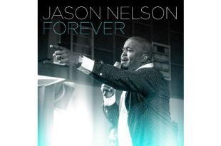 """JASON NELSON LAUNCHES NEW SINGLE """"FOREVER"""""""