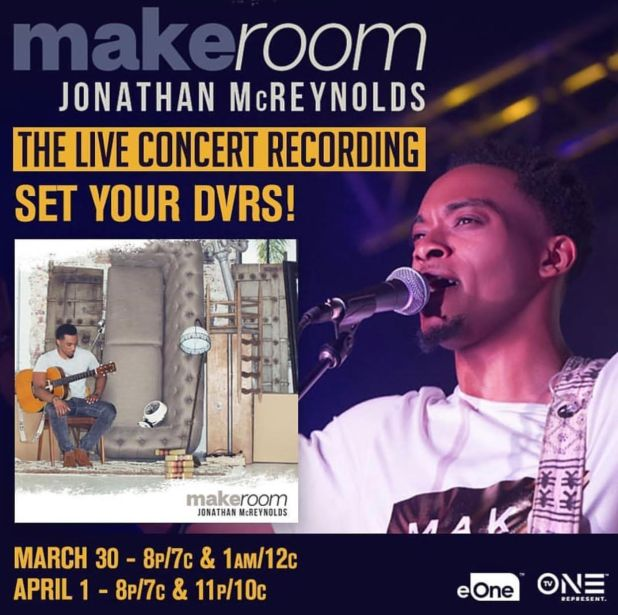 Jonathan McReynolds – Make Room – One Hour TV Special on TVOne – MARCH 30 & APRIL 1