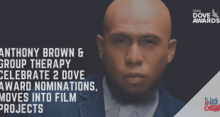 Anthony Brown & group therAPy Celebrate 2 Dove Award Nominations, Moves into Film Projects