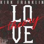 Kirk Franklin - Love Theory