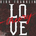 Kirk Franklin - Love Theory