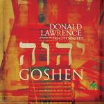 Donald Lawrence Presents The Tri-City Singers - Goshen