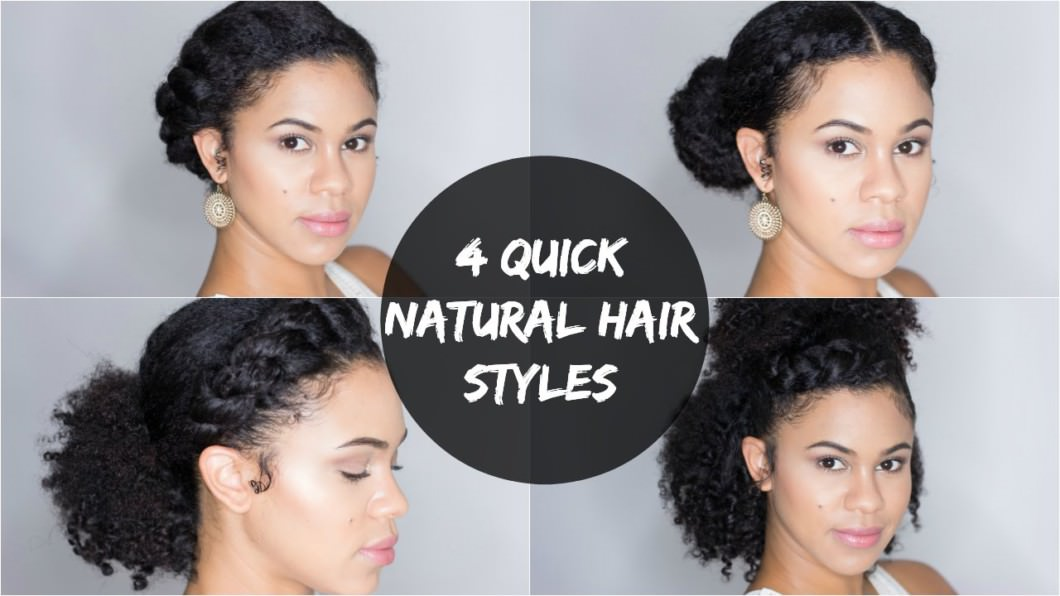 4 Quick And Easy Natural Hair Styles Black Hair Information