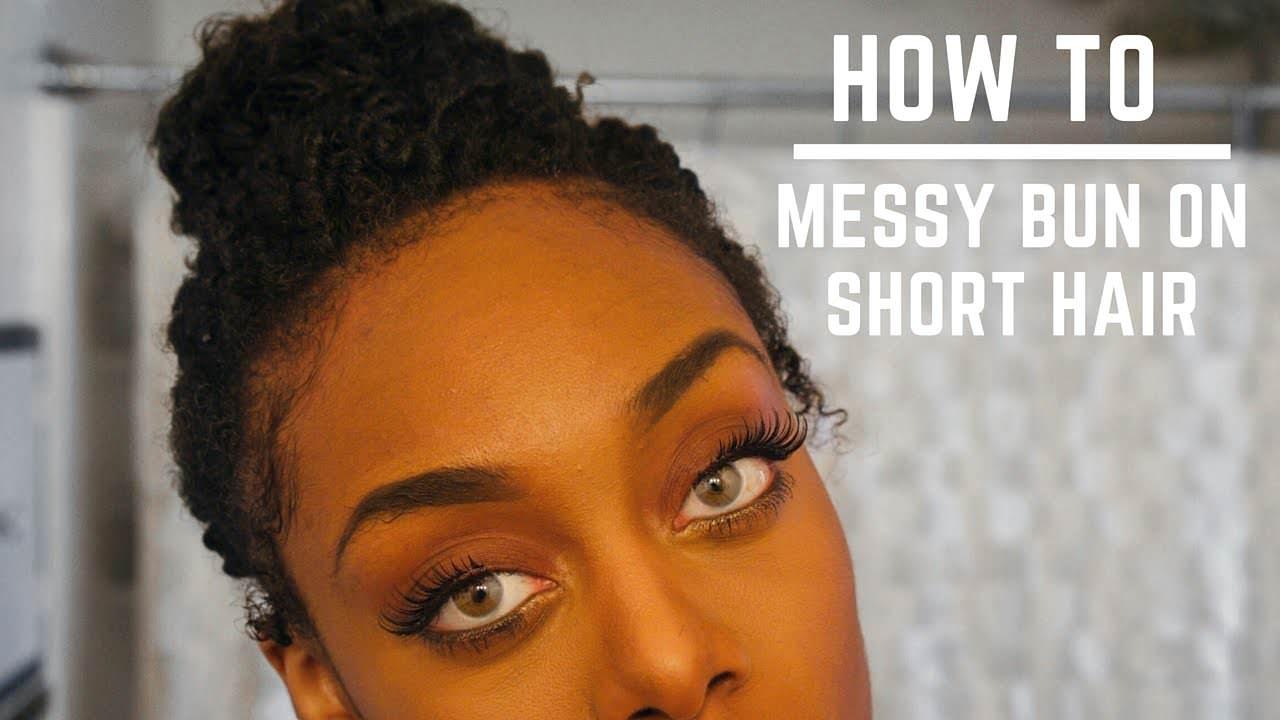How To Messy Bun For Short Natural Hair Twa Video Black