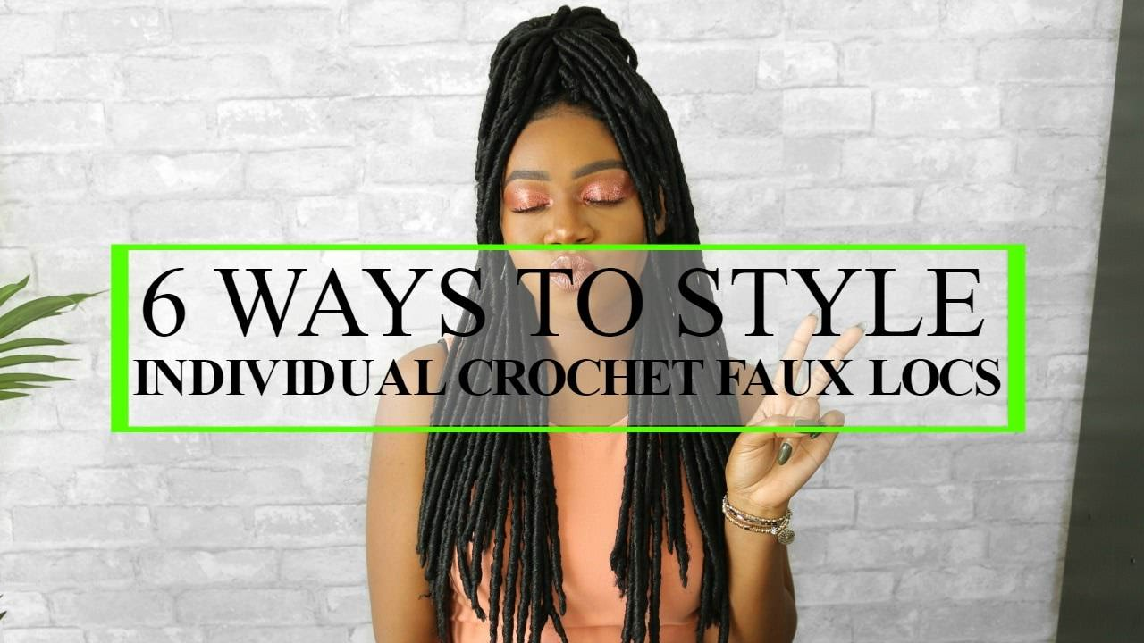 6 WAYS TO STYLE FAUX LOCS INDIVIDUAL CROCHET HAIRSTYLES