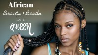 African Braids & Beads For A Queen [Video] - Black Hair ...
