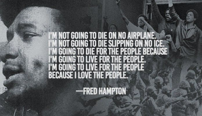 A revolutionary quote from Fred Hampton, of the black Panther Party Chicago Chapter