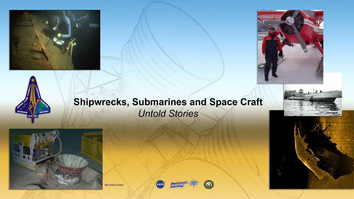 Shipwrecks, Submarines & Spacecraft: Untold Stories