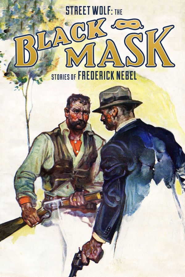 Street Wolf: The Black Mask Stories of Frederick Nebel
