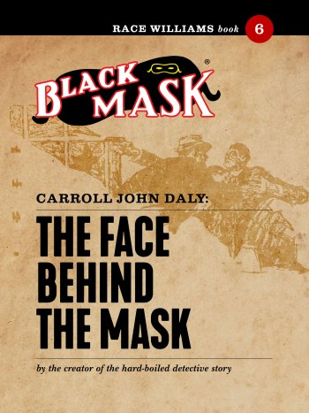 Race Williams #6: The Face Behind the Mask