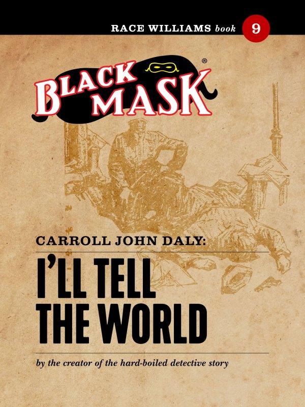 Race Williams #9: I'll Tell the World