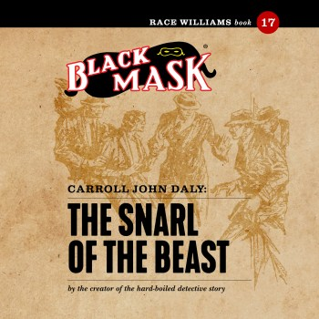 The Snarl of the Beast: Race Williams #17 (Black Mask audiobook)