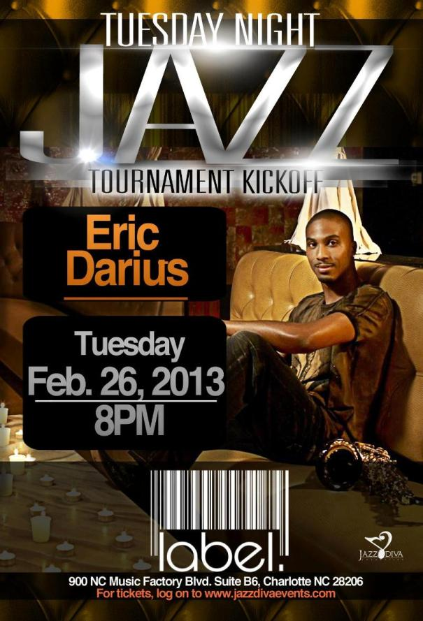JAZZ DIVA ENTERTAINMENT AND CBS RADIO PRESENT TUESDAY NIGHT JAZZ TOURNAMENT KICKOFF w/ ERIC DARIUS