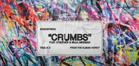 Atmosphere ft. Evidence & Muja Messiah – Crumbs