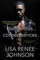 Dangerous Consequences by Lisa Renee Johnson