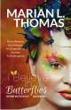 I Believe in Butterflies by Marian L. Thomas