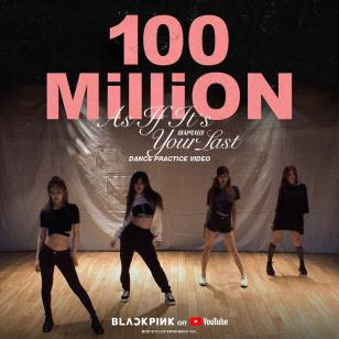 1-BLACKPINK As If It's Your Last Dance Practice 100 Million views