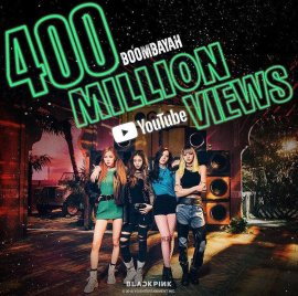 1-BLACKPINK BOOMBAYAH 400 Million YouTube Views