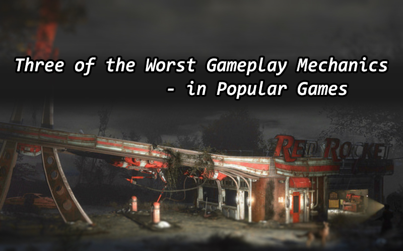 Three of the Worst Gameplay Mechanics in Popular Games