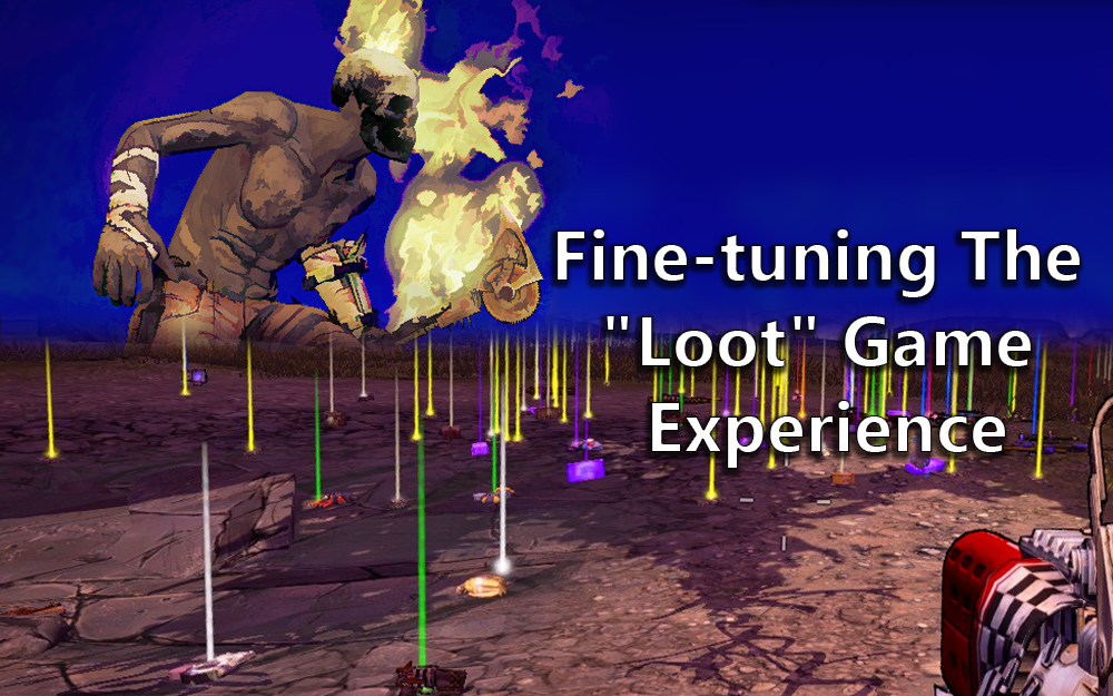 "Fine-tuning The ""Loot"" Game Experience"