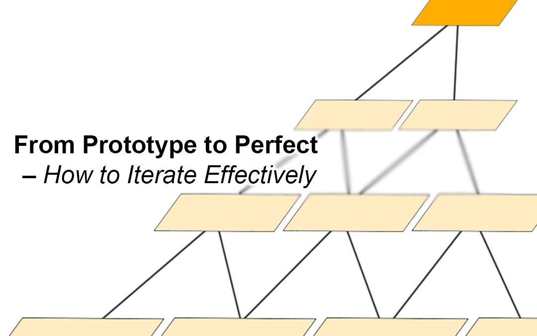 From Prototype to Perfect: How to Iterate Effectively