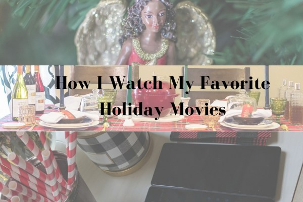 How-I-Watch-My-Favorite-Holiday-Movies-600x400 BSB Latest Stories
