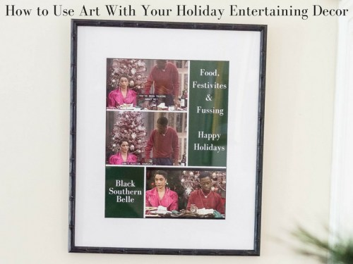 How-to-Use-Art-With-Your-Holiday-Entertaining-Decor-1-500x375 BSB Latest Stories