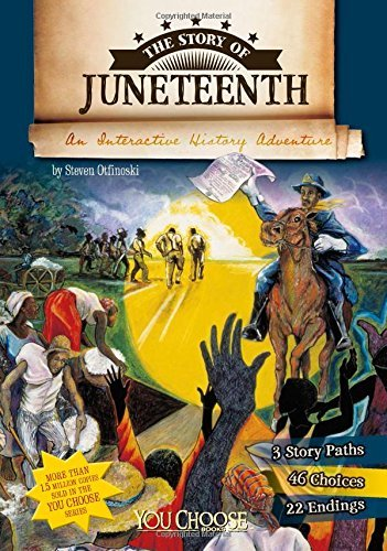 The-Story-of-Juneteenth-An-Interactive-History-Adventure-You-Choose-History- Juneteenth Books To Add To Your Collection