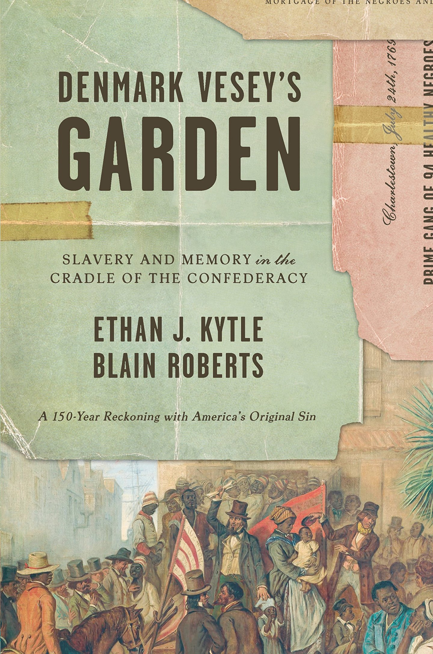 Denmark-Vesey's-Garden-Slavery-and-Memory-in-the-Cradle-of-the-Confederacy- Denmark Vesey Books To Add To Your Library