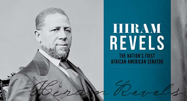 Southern Black Heritage: Election of Hiram Revels To Be Commemorated