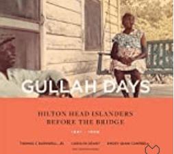 GULLAH DAYS: HILTON HEAD ISLANDERS BEFORE THE BRIDGE 1861-1956