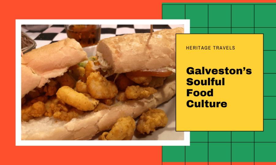 Heritage Travels: Galveston's Soulful Food Culture