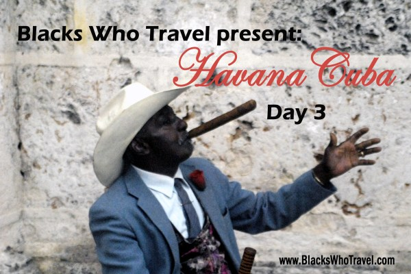 Day 3 of Day by Day coverage of Havana Cuba