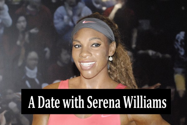 A date with Serena Williams