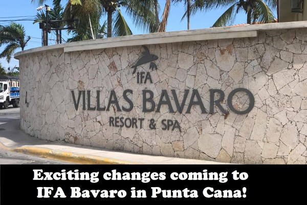 Exciting changes coming to IFA Bavaro in Punta Cana!