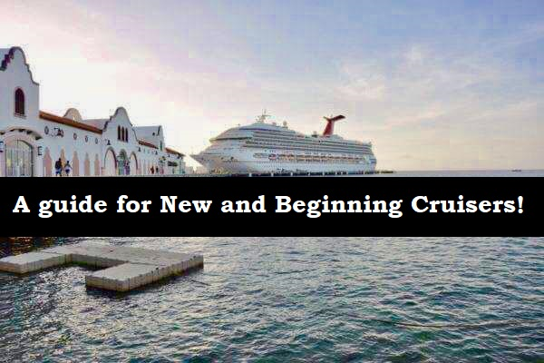 A guide for New or Beginning Cruisers!