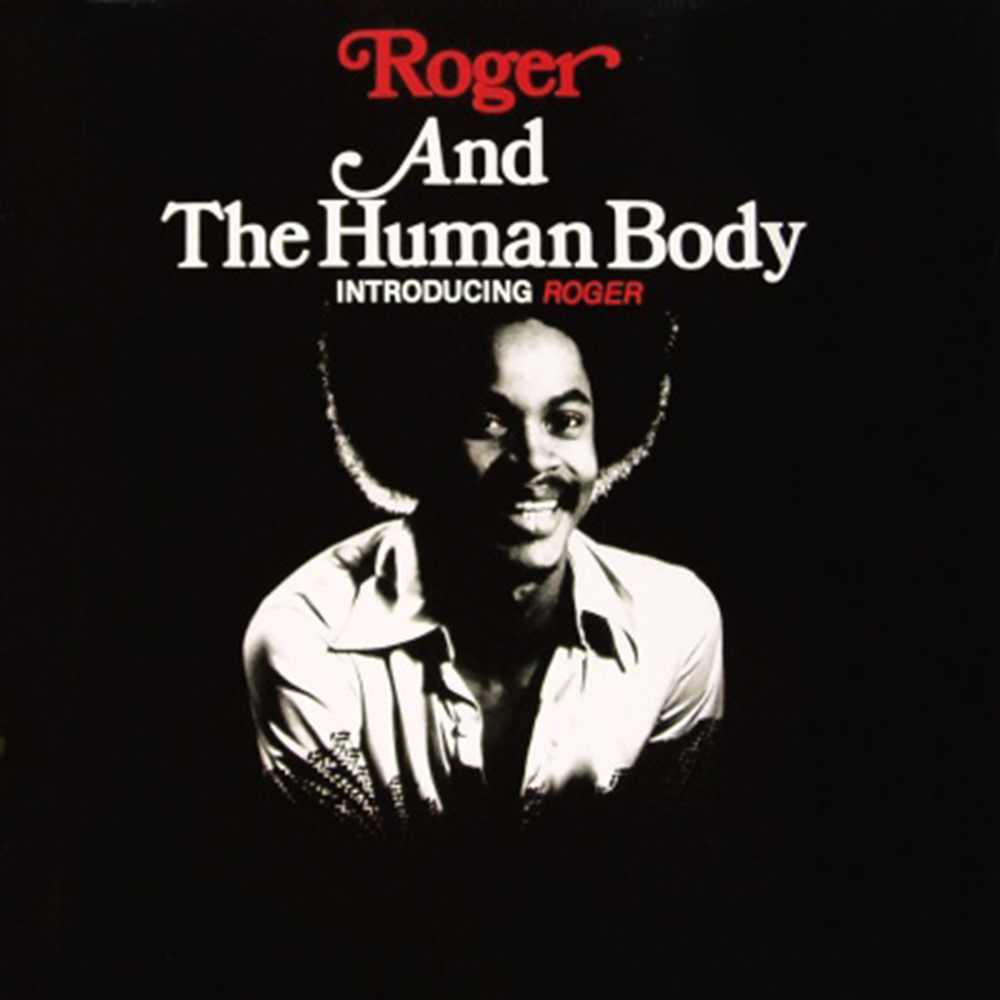 Black to the Music - 12 Roger And The Human Body (1976) - Introducing Roger (Truth Be Known)
