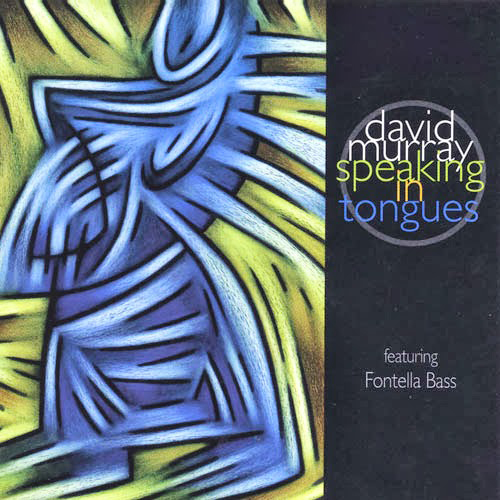 Black to the Music - Fontella Bass - 08 David Murray Featuring Fontella Bass -– Speaking In Tongues (1999)