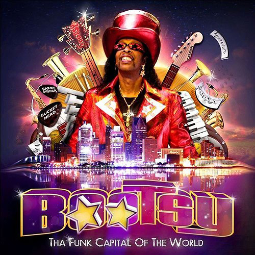 Black to the Music - Bootsy Collins - 2011 - Tha Funk Capital of the World