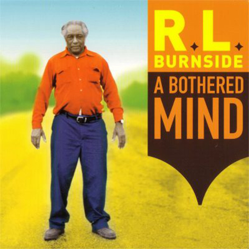 Black to th Music - R.L. Burnside - 2004 A Brother Mind