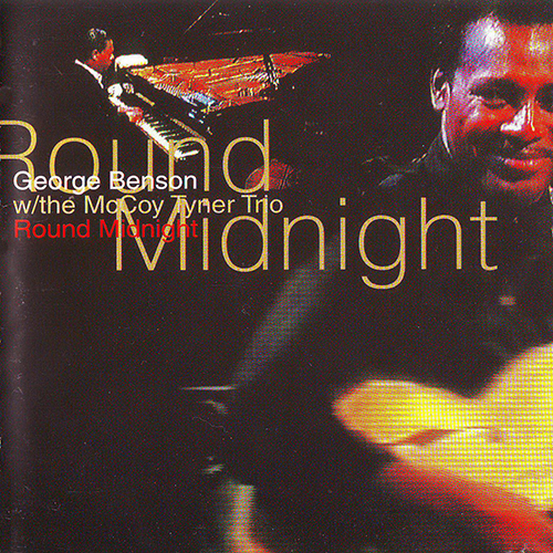 Black to the Music - George Benson - 1989 George Benson with The McCoy Tyner Trio - Round Midnight