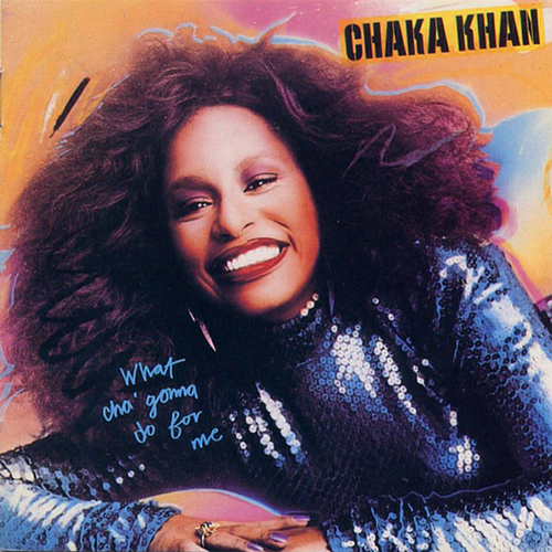 Black to the Music - Chaka Khan - 1981 What Cha' Gonna Do For Me