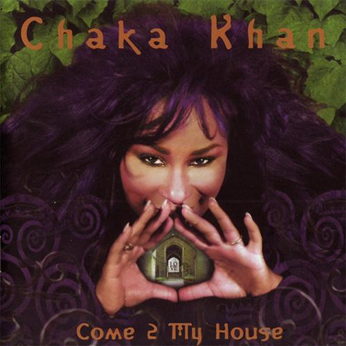 Black to the Music - Chaka Khan - 1998 - Come 2 My House