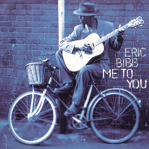 Black to the Music - Eric Bibb - 1997 - ME TO YOU