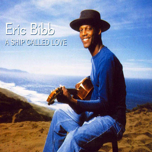 Black to the Music - Eric Bibb - 2005 - A SHIP CALLED LOVE