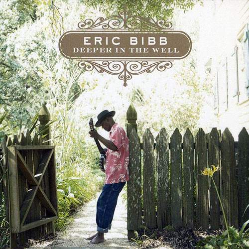 Black to the Music - Eric Bibb - 2012 - DEEPER IN THE WELL