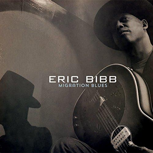 Black to the Music - Eric Bibb - 2017 - MIGRATION BLUES